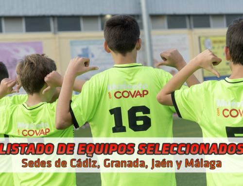 ¡Publicado el listado de equipos seleccionados de las sedes de Jaén, Málaga, Granada y Cádiz para disputar la séptima Copa COVAP!