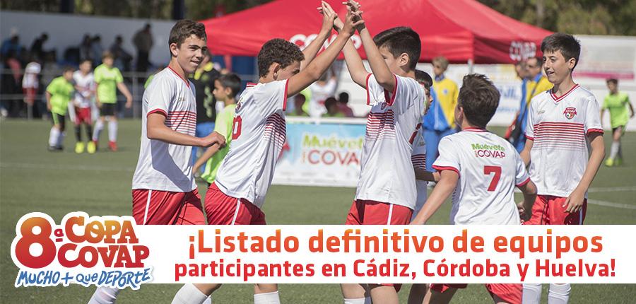 Listado oficial: equipos seleccionados para las sedes de Cádiz, Córdoba y Huelva de la 8ª Copa COVAP
